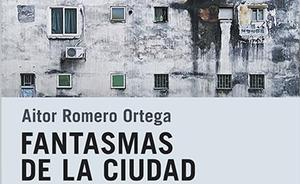 Aitor Romero presenta 'Fantasmas de la ciudad'